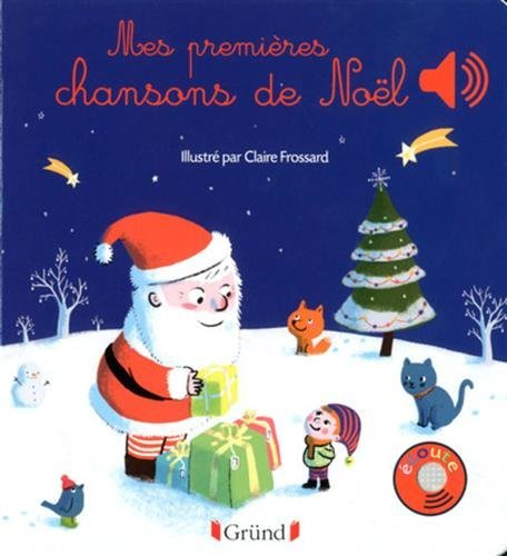 Mes premieres chansons de Noel - My First Christmas Songs [ French ]  [Claire Frossard] (Tapa Dura)