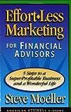 Effort-Less Marketing for Financial Advisors
