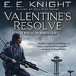 Valentine's Resolve: The Vampire Earth, Book 6 | E. E. Knight