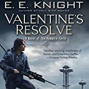 Valentine's Resolve: The Vampire Earth, Book 6 | E. E. Knight