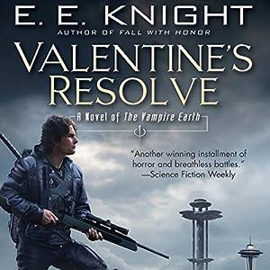 Valentine's Resolve: The Vampire Earth, Book 6 | [E. E. Knight]