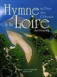 echange, troc Charly Hel - Hymne à la Loire : Au Pays des Châteaux