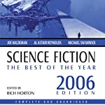 Science Fiction: The Best of the Year 2006 | Joe Haldeman,James Patrick Kelly,Stephen Leigh,Wil McCarthy,Ian McDonald,Susan Palwick,Tom Purdom,Robert Reed,Alastair Reynolds,Mary Rosenblum