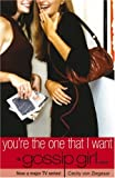 You're the One That I Want (Gossip Girl Novel)