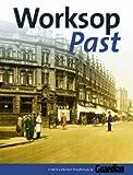 Worksop Past (Nostalgia) Worksop Guardian