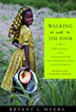 img - for Walking With The Poor: Principles and Practices of Transformational Development (Revised and Expanded Edition) book / textbook / text book