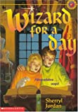 Wizard for a Day (059022283X) by Jordan, Sherryl