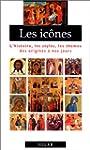 LES ICONES . L'histoire, les styles,...
