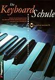Die Keyboard-Schule - Inkl - CD: Lernen Sie Keyboardspielen mit bekannten Melodien aus Klassik, Schlager und Volksmusik - Jeromy Bessler, Norbert Opgenoorth