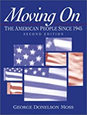 Moving On The American People Since 1945 by George Donelson Moss