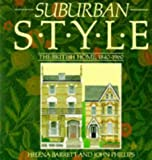 Suburban Style: The British Home, 1840-1960 (0316906441) by Barrett, Helena