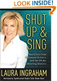 Shut Up and Sing: How Elites from Hollywood, Politics, and the UN Are Subverting America