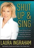 Shut Up & Sing: How Elites from Hollywood, Politics,  and the U.