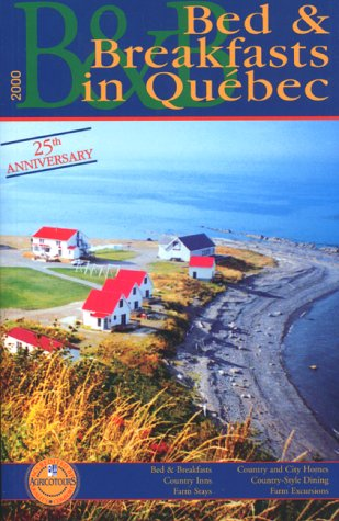 Ulysses Bed & Breakfasts in Quebec 2000