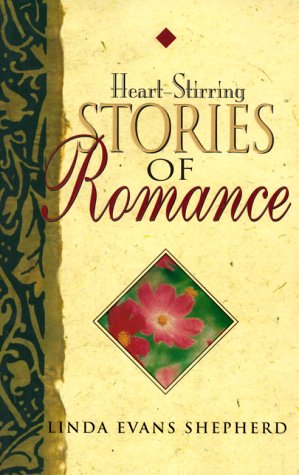 Heart-Stirring Stories of Romance