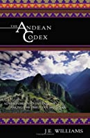 Andean Codex: Initiations and Adventures Among the Peruvian Shamans