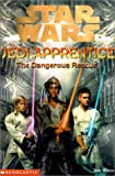 Star Wars: Jedi Apprentice #13: Dangerous Rescue, The (0439139325) by Watson, Jude