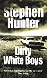 Dirty White Boys (0099453185) by Hunter, Stephen