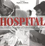 img - for Hospital: The Unseen Demands of Delivering Medical Care book / textbook / text book