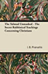 The Talmud Unmasked - The Secret Rabb...