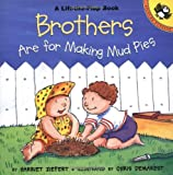 Brothers are for Making Mud Pies (Lift-the-Flap, Puffin)