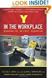 "Y in the Workplace: Managing the ""Me First"" Generation"