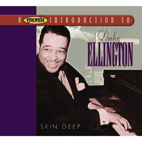 Proper Introduction to Duke Ellington Skin Deep