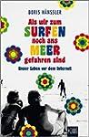 Als wir zum Surfen noch ans Meer gefa...