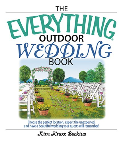 Everything Outdoor Wedding Book: Choose The Perfect