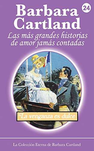 La Venganza es Dulce: Volume 24 (La Collecion Eterna)