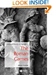 The Roman Games: Historical Sources i...