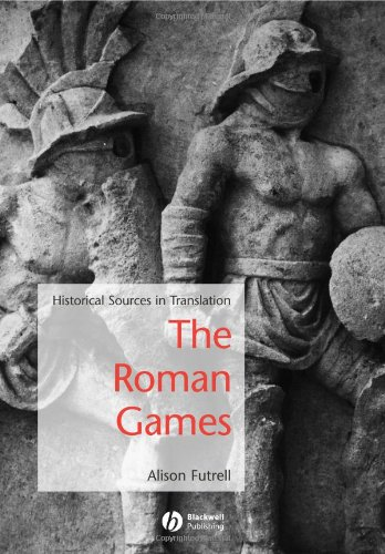 The Roman Games: A Sourcebook (Blackwell Sourcebooks in...
