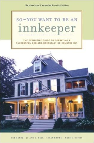 So - You Want to Be an Innkeeper written by Jo Ann M. Bell