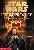 The Mark of the Crown (Star Wars: Jedi Apprentice, Book 4) (0590519344) by Watson, Jude