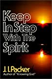Keep in Step With the Spirit (080075235X) by Packer, J.I.