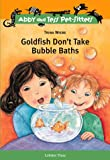 Goldfish Don't Take Bubble Baths