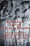 Entheogens and the Future of Religion (1889725013) by Robert Forte
