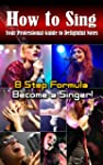 How to sing:Your professional...