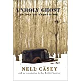 Unholy Ghost: Writers on Depression ~ Nell Casey