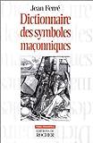 echange, troc Jean Ferré - Le dictionnaire des symboles maçonniques
