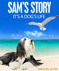 (FREE on 12/29) Sam's Story: It's A Dog's Life by P.G. Glynn - http://eBooksHabit.com