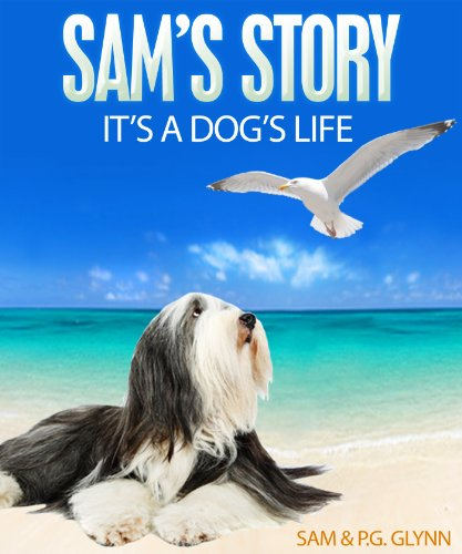 Sam's Story: It's A Dog's Life by P.G. Glynn ebook deal