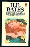 The Four Beauties (014003420X) by HE Bates