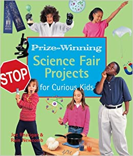 Prize-Winning Science Fair Projects for Curious Kids: Joe Rhatigan