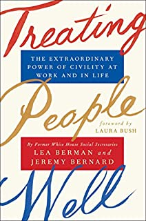 Book Cover: Treating People Well: The Extraordinary Power of Civility at Work and in Life
