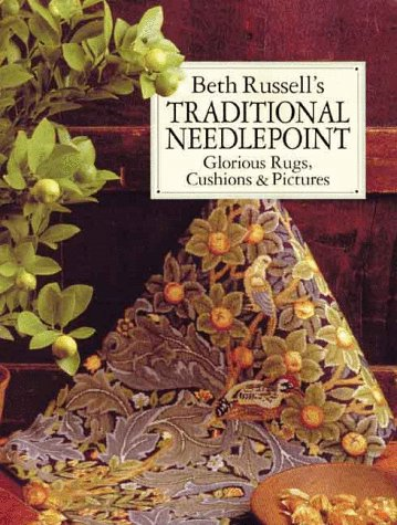 Beth Russell's Traditional Needlepoint: Glorious Rugs, Cushions & Pictures