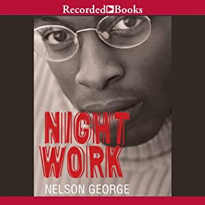 Night Work | [Nelson George]