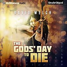 The Gods' Day to Die (       UNABRIDGED) by David Welch Narrated by Scott Merriman