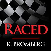 Raced: Driven Series, Book 4 | [K. Bromberg]