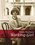 img - for Cindy Sherman: Working Girl (Decade Series 2005) book / textbook / text book
